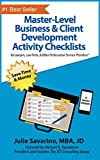 Master-Level Business & Client Development Activity Checklists - Set 1: For Lawyers, Law Firms, and Other Professional Services Providers (Master-Level Business Development Activity Checklists)
