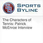 The Characters of Tennis: Patrick McEnroe Interview | Ron Barr