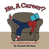 Me, a Career?, Michael Hickman, 1479300373