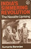 India's Simmering Revolution : The Naxalite Uprising, Banerjee, Sumanta, 0862320380