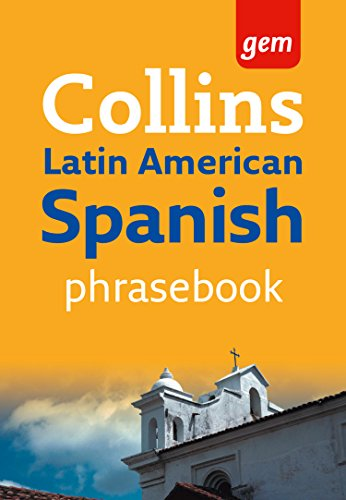 Collins Gem Latin American Spanish Phrasebook and Dictionary (Collins - Uk Size Guides