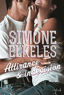 Attirance et confusion 02 : Attirance & indécision, Elkeles, Simone