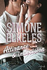 Attirance et confusion : Tome 2, Attirance et indécision par Simone Elkeles