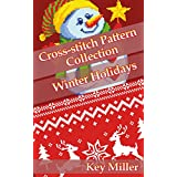 Cross-stitch Pattern Collection: Winter Holidays (Cross-stitch embroidery Book 1)