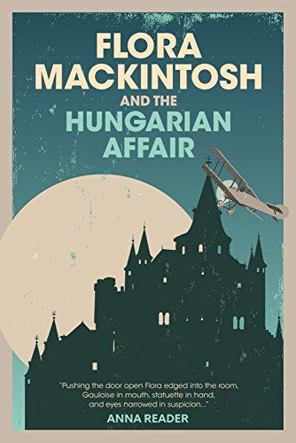 Flora Mackintosh and The Hungarian Affair