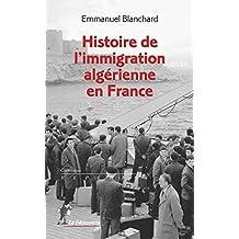 Histoire de l'immigration algérienne en France (REPERES)