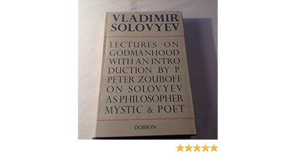 Vladimir Solovyevs Lectures on Godmanhood