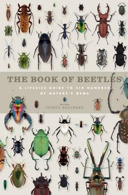 Download Book of Beetles : A Life-Size Guide to Six Hundred of Nature's Gems(Hardback) - 2014 Edition PDF