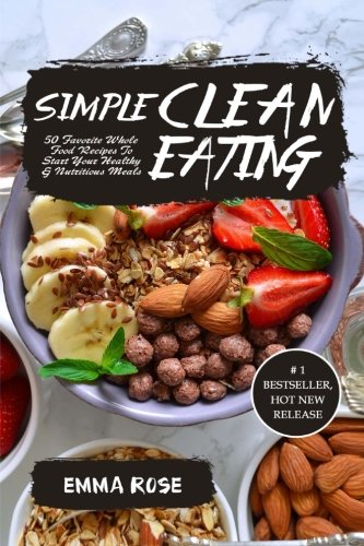Download simple clean eating 50 favorite whole food recipes to download simple clean eating 50 favorite whole food recipes to start your healthy nutritious meals book pdf audio idn0qbx7z forumfinder Choice Image