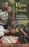 Raw Family : A True Story of Awakening