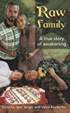 Raw Family : A True Story of Awakening