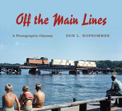 Off the Main Lines: A Photographic Odyssey (Railroads Past and Present) (20 Rail Gauge)