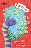 img - for Stop! There's a Snake in Your Suitcase (Zoo Story) book / textbook / text book