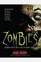 Zombies: Encounters with the Hungry Dead by Stephen King Neil Gaiman Max Brooks S. G. Browne Ray Bradbury Robert R. McCammon Joe Lansdale Carlton Mellick III Cody Goodfellow(2009-09-19) Paperback