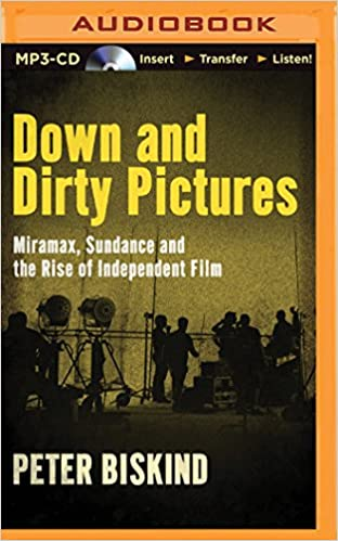Down and dirty pictures miramax sundance and the rise of down and dirty pictures miramax sundance and the rise of independent film peter biskind phil gigante 9781501279881 amazon books fandeluxe Choice Image