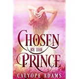 Chosen By The Prince (Royal Fairy Tales Book 1)