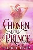 Chosen By The Princ