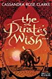"""The Pirate's Wish"" av Cassandra Rose Clarke"