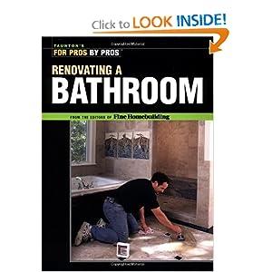 Renovating a Bathroom (For Pros Pros Series)