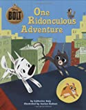 Bolt: One Ridonculous Adventure (Disney Bolt)