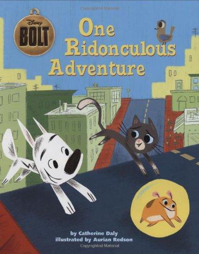 Bolt One Ridonculous Adventure Disney Bolt Disney Book Group Daly Catherine Redson Aurian 9781423115557 Amazon Com Books