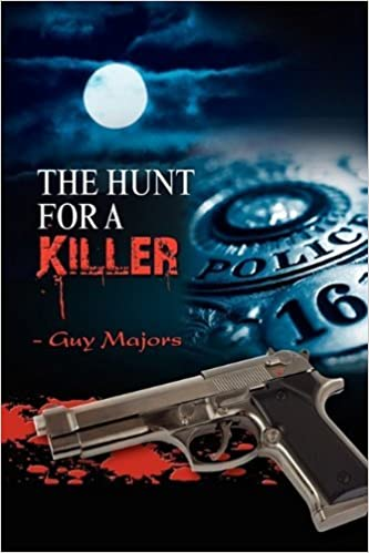 The Hunt for a Killer by Guy Majors (2009-11-16)