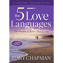 By Gary Chapman - The Five Love Languages: How to Express Heartfelt Commitment to Your Mate (Relationships) (New edition) (12.1.1995)