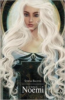 Le Fiabe Di Noemi por Serena Baldoni