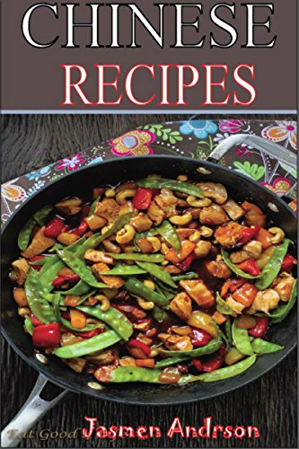 TRADITIONAL CHINESE CHICKENS, SOUPS, NOODLES, RICE AND MANY MORE CHINESE BEST RECIPES EVER: here`s the perfect guide on traditional Chinese recipes with ... by step and many different cooking methods by JASMINE ANDERSON