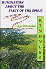 Kindness: Rumination About The Fruit Of The Spirit (Volume 2) Paperback
