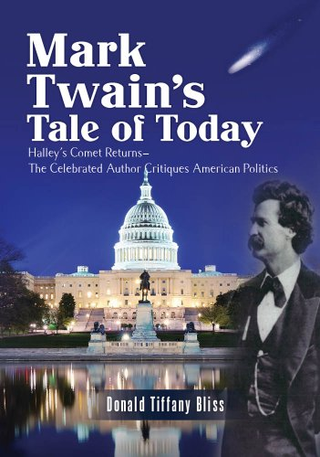 Mark Twain's Tale of Today: Halley's Comet Returns--The Celebrated Author Critiques American - Returns Tiffany