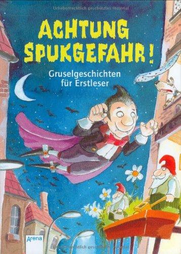 Achtung, Spukgefahr!: Gruselgeschichten für Erstleser