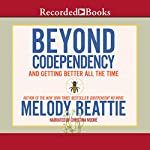Beyond Codependency: And Getting Better All the Time | Melody Beattie