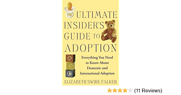 The Ultimate Insider S Guide To Adoption Everything You