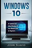 Windows 10: An Updated and Edited Windows 10 User Manual Guide for Beginners (General Tips and Tricks to operate Windows 10 for beginners)