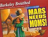 Mars Needs Moms!, Berkeley Breathed, 039924736X