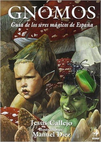 Gnomos (Mundo mágico y heterodoxo): Amazon.es: Callejo, Jesús, Díez, Manuel: Libros