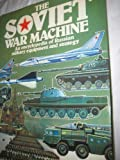img - for The Soviet War Machine: An Encyclopedia of Russian Military Equipment and Strategy by Christopher Donnelly (1976-05-03) book / textbook / text book