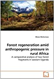 Forest Regeneration amid Anthropogenic Pressure in Rural Afric, Moses Muhumuza, 363923135X