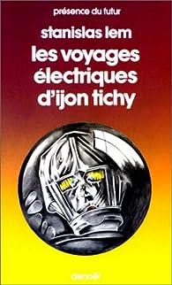 Les voyages électriques d'Ijon Tichy par Stanislas Lem