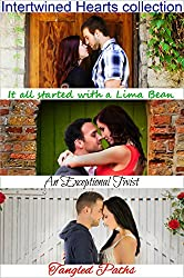 Intertwined Hearts 3 book collection: (It all Started with a Lima Bean, An Exceptional Twist & Tangled Paths)