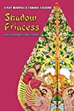 Shadow Princess, Cindy Marvell and Tamara Fielding, 1452899886