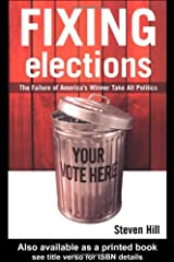 Fixing Elections: The Failure of America's Winner Take All Politics Paperback