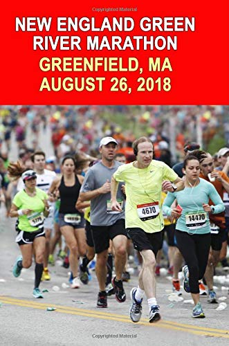 New England Green River Marathon: Runners Training Journal, Composition Notebook Diary, College Ruled, 150 pages pdf epub