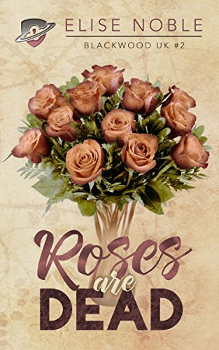 (Roses are Dead (Blackwood UK Book 2))
