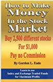 How to Make Money in the Stock Market, Gordon L. Eade, 1598720953