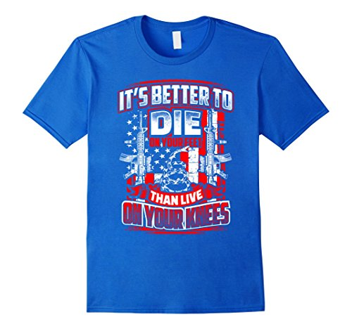 Mens Better To Die On Your Feet Than Live On Your Knees Guns Tee XL Royal Blue