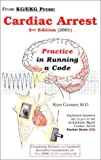 Cardiac Arrest : Practice in Running a Code, Grauer, Ken, 0966338952