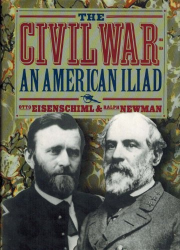 The Civil War: The American Iliad As Told by Those Who Lived It