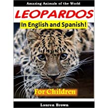 Bilingual Books: Leopardos - Cool Facts for Kids About These Amazing and Powerful Animals - In English and Spanish! (Spanish Books for Children)